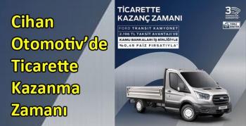 Cihan Otomotiv'de Ticarette Kazanma Zamanı