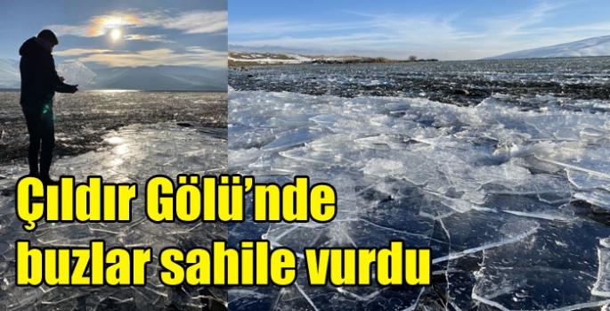 Çıldır Gölü'nün buzları rüzgarla parçalanıp sahile vurdu
