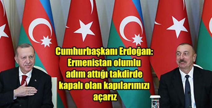 Cumhurbaşkanı Erdoğan: Ermenistan olumlu adım attığı takdirde kapalı olan kapılarımızı açarız