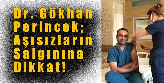 Dr. Gökhan Perincek; Aşısızların Salgınına Dikkat!