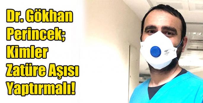 Dr. Gökhan Perincek; Kimler Zatüre Aşısı Yaptırmalı!