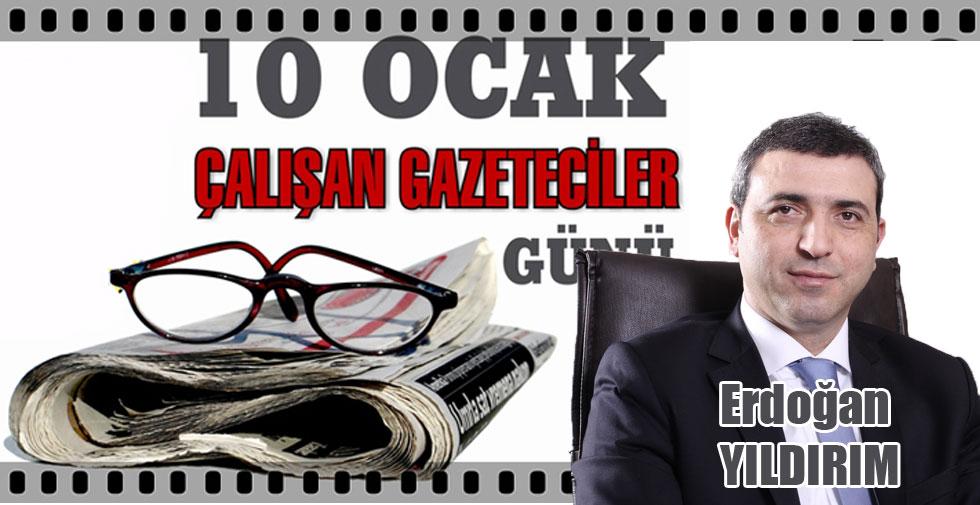 Erdoğan Yıldırım'dan 10 Ocak Çalışan Gazeteciler Günü Mesajı