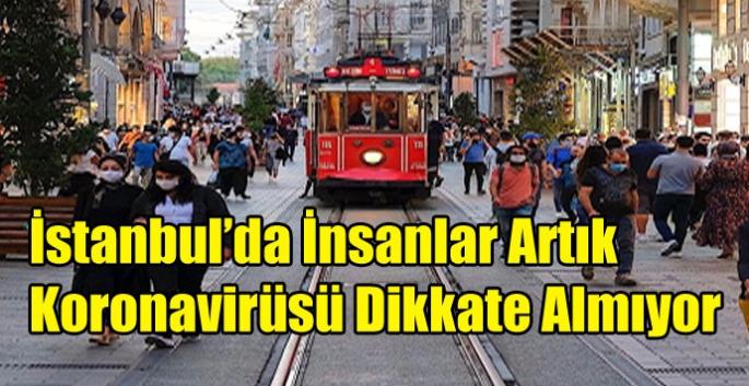 İstanbul'da İnsanlar Artık Koronavirüsü Dikkate Almıyor