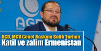 AGD, MGV Genel Başkanı Salih Turhan Ermenistan'ı sert bir dille kınadı