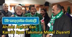 Ahmet Arslan'dan Kars36 Spor Takımına Moral Ziyareti