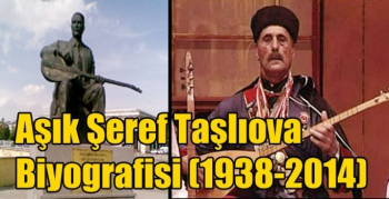 Aşık Şeref Taşlıova Biyografisi (1938-2014)