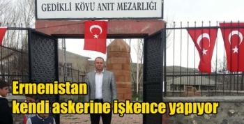 ASİMDER Başkanı Gülbey, Ermenistan kendi askerine işkence yapıyor