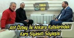 Atıf Özbey İle Ankara Kulislerindeki Kars Siyaseti Söyleşisi