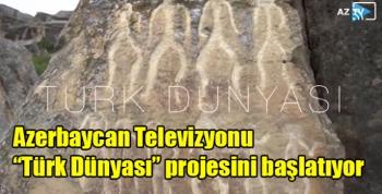 """Azerbaycan Televizyonu """"Türk Dünyası"""" projesini başlatıyor"""