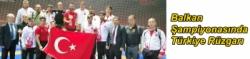 Balkan Şampiyonasında Türkiye Rüzgarı