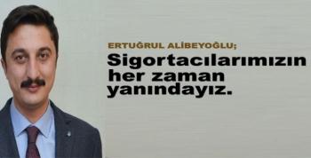Başkan Alibeyoğlu; Sigortacılarımızın her zaman yanındayız