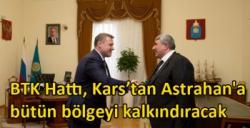 BTK Hattı, Kars'tan Astrahan'a bütün bölgeyi kalkındıracak