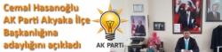 Cemal Hasanoğlu AK Parti Akyaka İlçe Başkanlığına adaylığını açıkladı