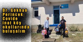 Dr. Gökhan Perincek; Covide inat köy okullarında buluşalım