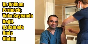 Dr. Gökhan Perincek; Vaka Sayısında Değil, Aşılamada Önde Olalım