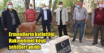 Ermenilerin katlettiği Hakmehmet köyü şehitleri anıldı
