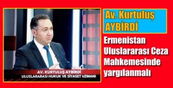 Ermenistan Uluslararası Ceza Mahkemesinde yargılanmalı