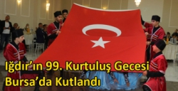 Iğdır'ın 99. Kurtuluş Gecesi Bursa'da Kutlandı