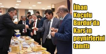 İlhan Koçulu Burdur'da Kars'ın peynirlerini tanıttı