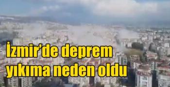 İzmir'de deprem yıkıma neden oldu