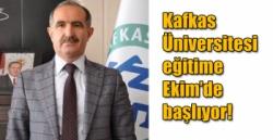 Kafkas Üniversitesi eğitime Ekim'de başlıyor!