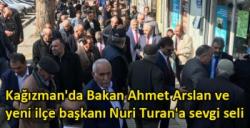 Kağızman'da Bakan Ahmet Arslan ve yeni ilçe başkanı Nuri Turan'a sevgi seli