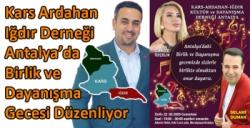 Kars Ardahan Iğdır Derneği Antalya'da Birlik ve Dayanışma Gecesi Düzenliyor