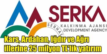 Kars, Ardahan, Iğdır ve Ağrı illerine 25 milyon TL'lik yatırım