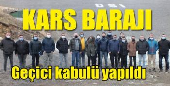 Kars Barajı geçici kabulü yapıldı