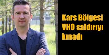 Kars Bölgesi VHO saldırıyı kınadı