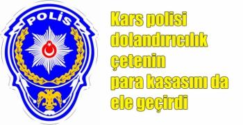Kars polisi dolandırıcılık çetenin para kasasını da ele geçirdi