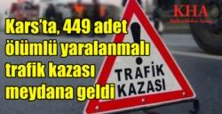 Kars'ta, 449 adet ölümlü yaralanmalı trafik kazası meydana geldi