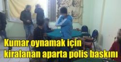 Kars'ta kumar oynamak için kiralanan aparta polis baskını