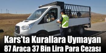 Kars'ta Kurallara Uymayan 87 Araca 37 Bin Lira Para Cezası