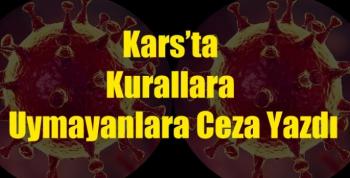 Kars'ta Kurallara Uymayanlara Ceza Yazdı