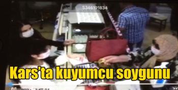 Kars'ta kuyumcu soygunu kameraya yakalandı