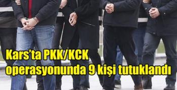 Kars'ta PKK/KCK operasyonunda 9 kişi tutuklandı
