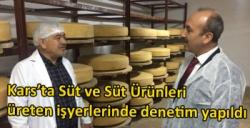 Kars'ta Süt ve Süt Ürünleri üreten işyerlerinde denetim yapıldı