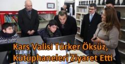 Kars Valisi Türker Öksüz, Kütüphaneleri Ziyaret Etti