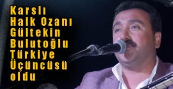 Karslı Halk Ozanı Gültekin Bulutoğlu Türkiye Üçüncüsü oldu