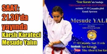 Karslı Karateci Mesude Yalın your karatenin yayınında olacak