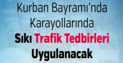 Kurban Bayramı'nda Trafik Ekipleri Görünür Olacak