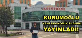 """KURUMOĞLU """"EKONOMİK PLAN"""" YAYINLADI!"""