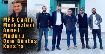MPC Çağrı Merkezleri Genel Müdürü Cem Güntaş Kars'ta