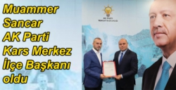 Muammer Sancar AK Parti Kars Merkez İlçe Başkanı oldu