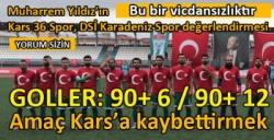 Muharrem Yıldız'ın Kars 36 Spor, DSİ Karadeniz Spor değerlendirmesi
