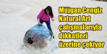 Müjgan Cengiz Natural Art çalışmalarıyla dikkatleri üzerine çekiyor