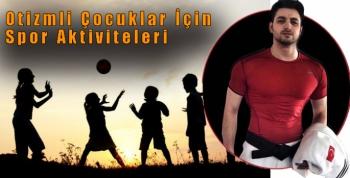 Otizmli Çocuklar İçin Spor Aktiviteleri
