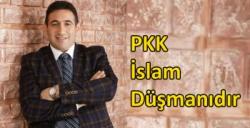PKK İslam Düşmanıdır