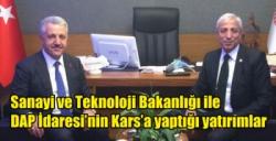 Sanayi ve Teknoloji Bakanlığı ile DAP İdaresi'nin Kars'a yaptığı yatırımlar